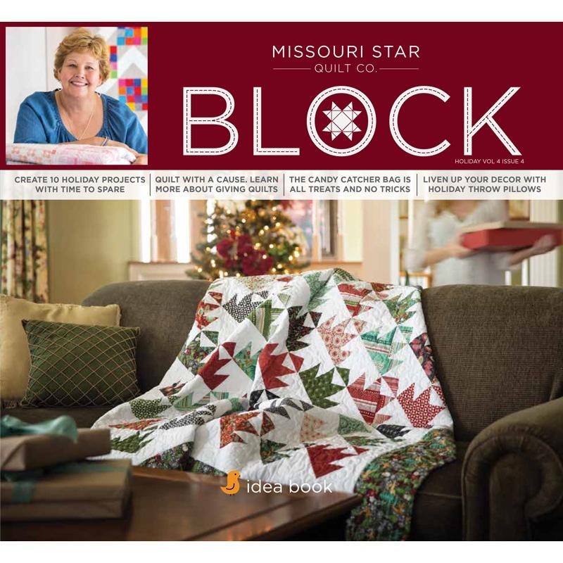 Block Magazine Holiday 2017 Vol. 4 Issue 4 - MSQC - MSQC ... : missouri star quilt company forum - Adamdwight.com