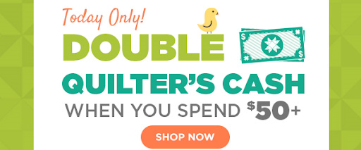 Today Only Double Quilter's Cash