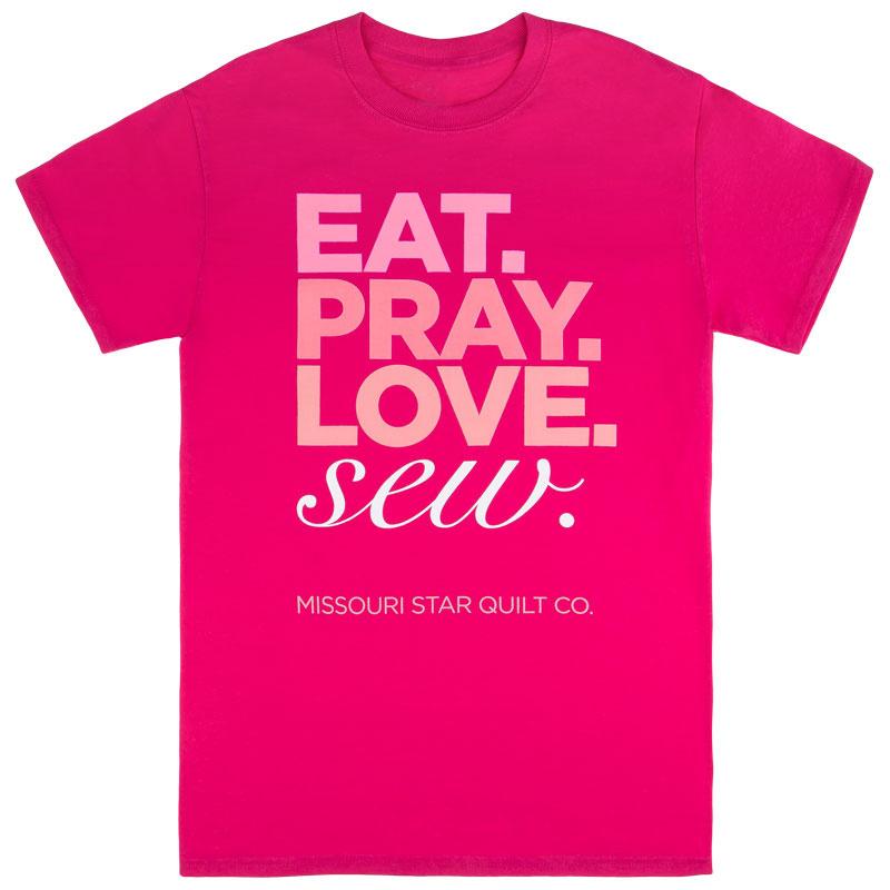 Missouri Star Eat, Pray, Love, Sew Pink T-Shirt - Large