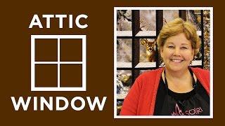 Attic Window Quilt Tutorial