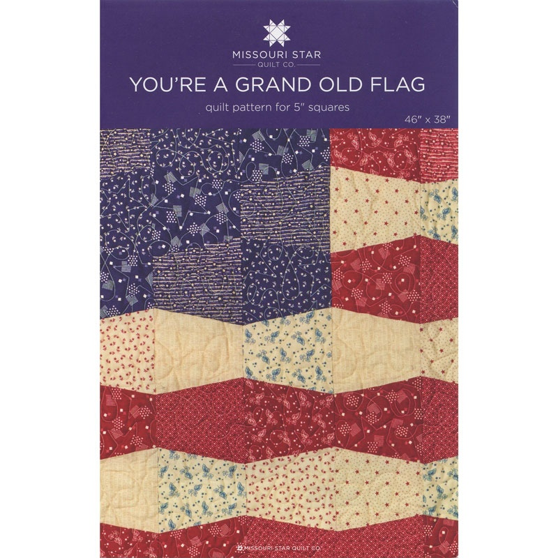 Youre A Grand Old Flag Quilt Pattern By Missouri Star Missouri