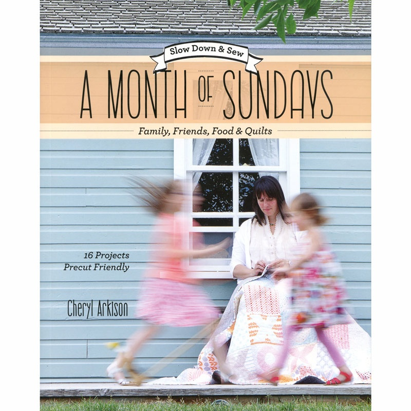 A Month of Sundays - Family, Friends, Food & Quilts Book