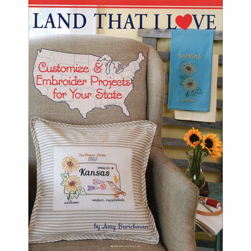 Land That I Love: Customize and Embroider Projects for your State Book