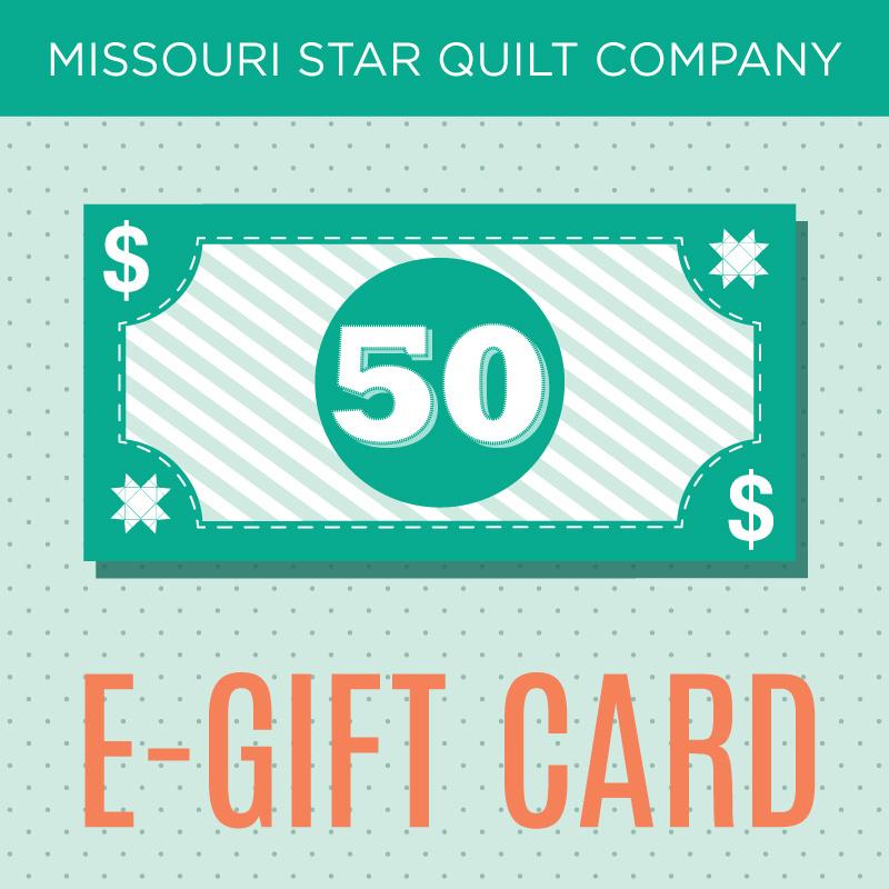 $50 E-Gift Card to the Missouri Star Quilt Company - MSQC - MSQC ... : missouri star quilt co daily deal - Adamdwight.com