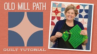 Old Mill Path Quilt Tutorial