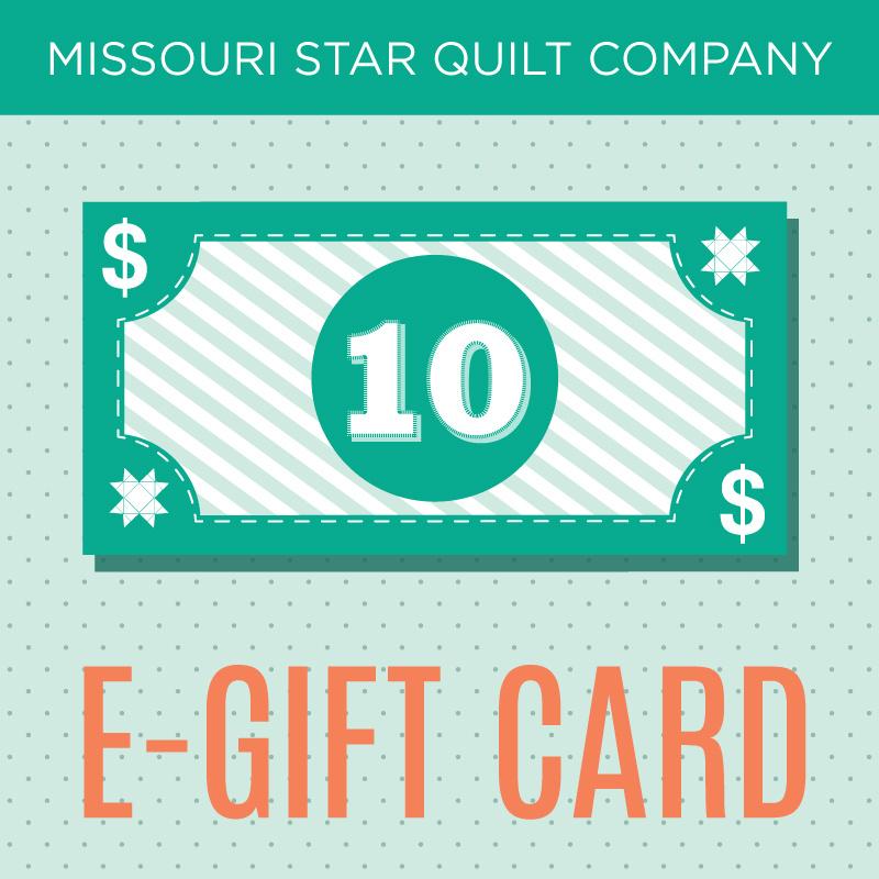 E Gift Cards Missouri Star Quilt Co