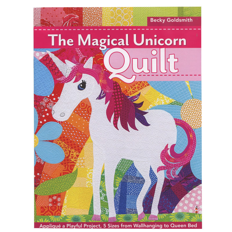 The Magical Unicorn Quilt Book