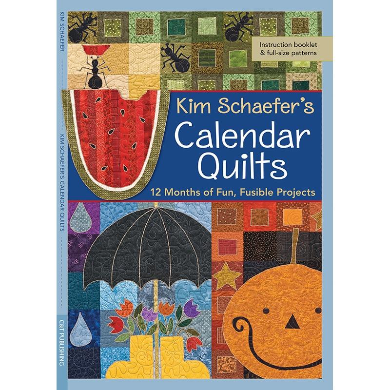 Kim Schaefer's Calendar Quilts - Kim Schaefer - C&T Publishing ... : calendar quilts - Adamdwight.com