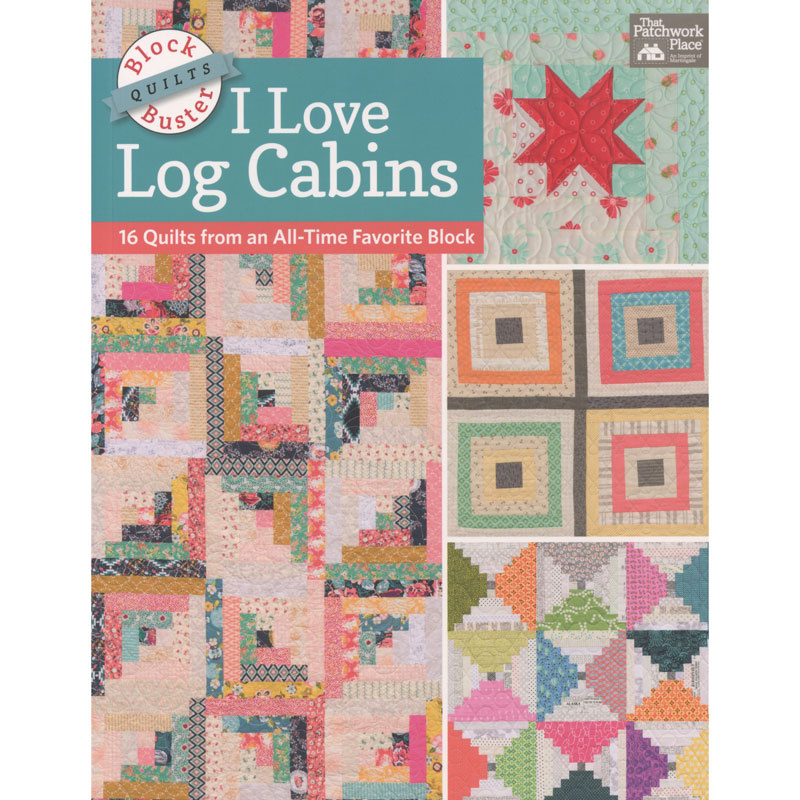 Block-Buster Quilts - I Love Log Cabins Book