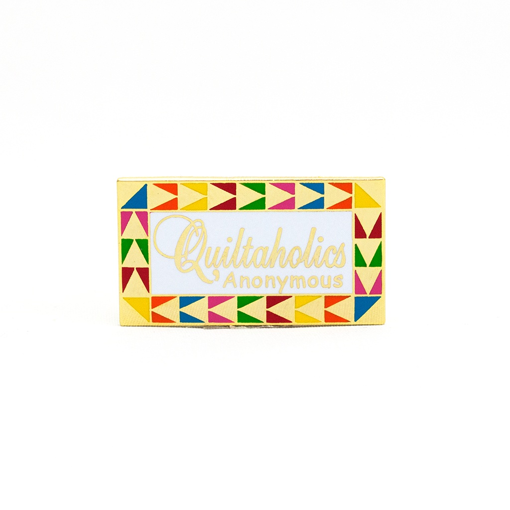 Quiltaholics Anonymous Pin