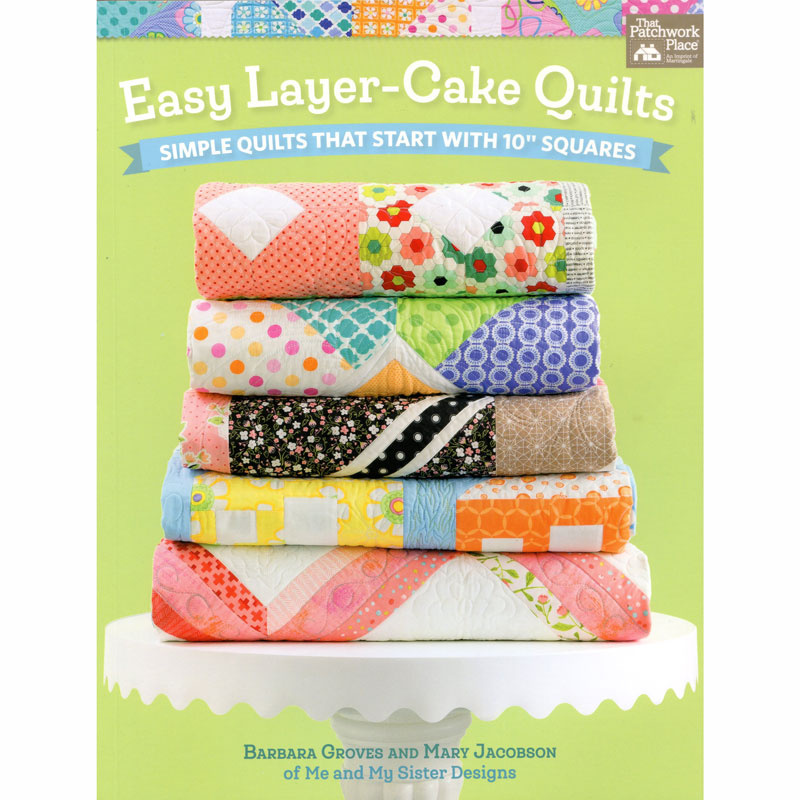 Easy Layer Cake Quilts Book