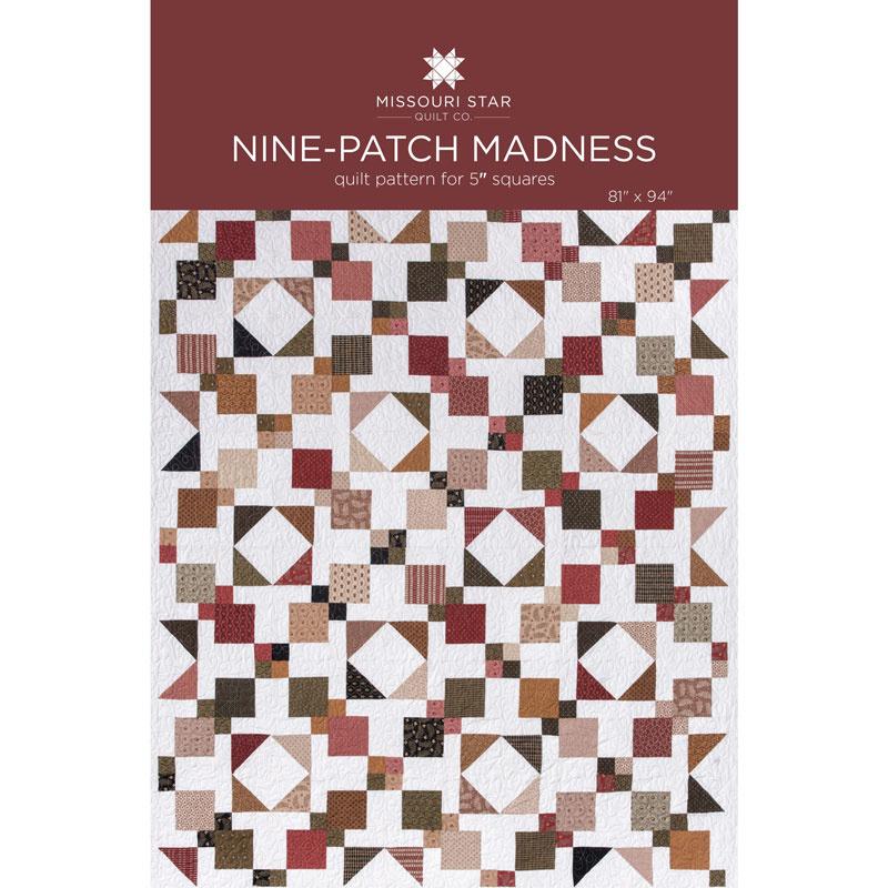 Nine Patch Madness Quilt Pattern By Missouri Star Missouri Star