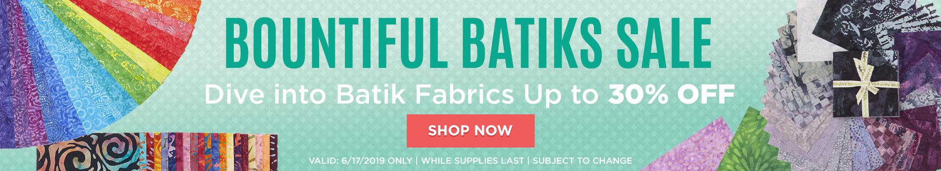 Batiks up to 30% off