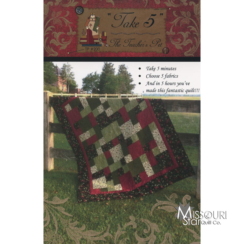 Take 40 Pattern The Teachers Pet Missouri Star Quilt Co Gorgeous Take 5 Quilt Pattern