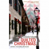 A Colebridge Quilted Christmas - Colebridge Community Series Book 7 Softcover Novel