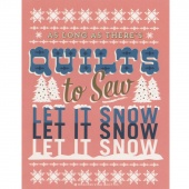 As Long As There's Quilts To Sew Let It Snow Card