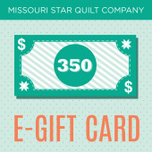 $350 E-Gift Card to Missouri Star Quilt Company