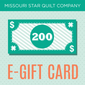 $200 E-Gift Card to Missouri Star Quilt Company