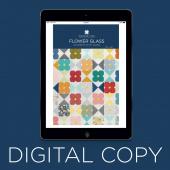 Digital Download - Flower Glass Quilt Pattern by Missouri Star