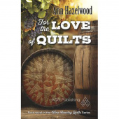 For the Love of Quilts - Wine Country Quilts Series Book 1 - Softcover Novel