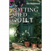 Potting Shed Quilt - Colebridge Community Series Book 2