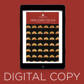 Digital Download - Here Comes the Sun Quilt Pattern by Missouri Star