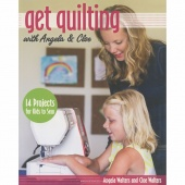 Get Quilting with Angela & Cloe by Angela Walters