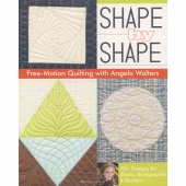 Shape by Shape Free Motion Quilting by Angela Walters