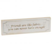 Quilter Sign - Friends Are Like Fabric