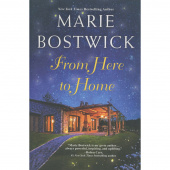 From Here to Home - A Marie Bostwick Novel