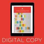Digital Download - Under Construction Pattern by Missouri Star