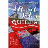 Church Ladies Quilts - East Perry County Series Book 5
