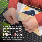 buy quilting product Savvy Skills for Better Piecing ECLASS0002
