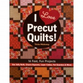 I Love Precut Quilts! Book
