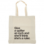 Give an Inch Tote Bag