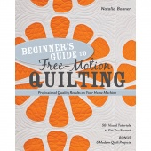 Beginner's Guide to Free-Motion Quilting by Natalia Bonner
