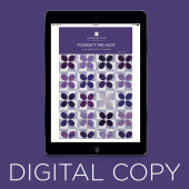 Digital Download - Forget Me Not Quilt Pattern by Missouri Star