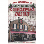 Lily Girl's Christmas Quilt - Wine Country Quilts Series Book 2 - Softcover Novel