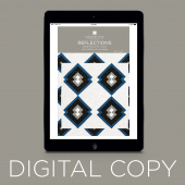 Digital Download - Reflections Quilt Pattern by Missouri Star