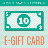 $10 E-Gift Card to Missouri Star Quilt Company