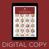 Digital Download - Vintage Blossom Quilt Pattern by Missouri Star