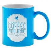 I Have My Coffee with Jenny Ceramic Mug