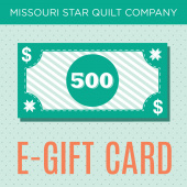 $500 E-Gift Card to Missouri Star Quilt Company