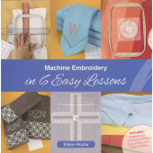 Machine Embroidery in 6 Easy Lessons Book