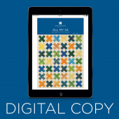 Digital Download - All My X's Pattern by Missouri Star