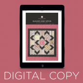 Digital Download - Sugar and Spice Quilt Pattern by Missouri Star