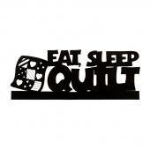 Eat Sleep Quilt Sign