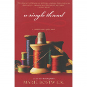 A Single Thread - A Marie Bostwick Novel