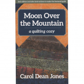 Moon Over the Mountain - A Quilting Cozy Series Book 6