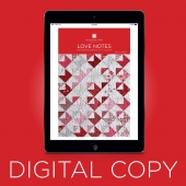 Digital Download - Love Notes Quilt Pattern by Missouri Star